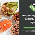 Dieta alta en grasas para mejorar tu salud sin engordar