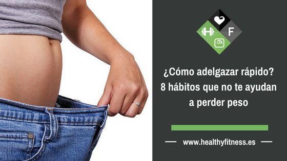 ¿Cómo adelgazar rápido? 8 hábitos que NO te ayudan a perder peso