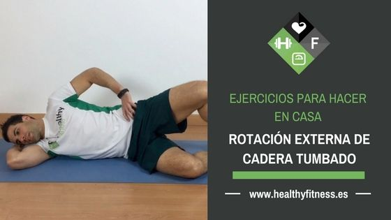 Rotación Externa de cadera – Ejercicio para el glúteo medio
