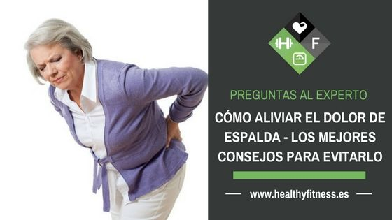 Cómo aliviar el dolor de espalda – Lo que debes hacer para evitar el dolor lumbar