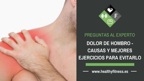 Dolor de hombro – Causas y mejores ejercicios para evitarlo