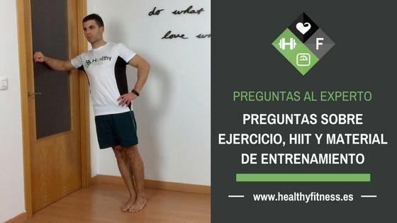 Preguntas sobre ejercicios, HIIT y material para entrenar en casa