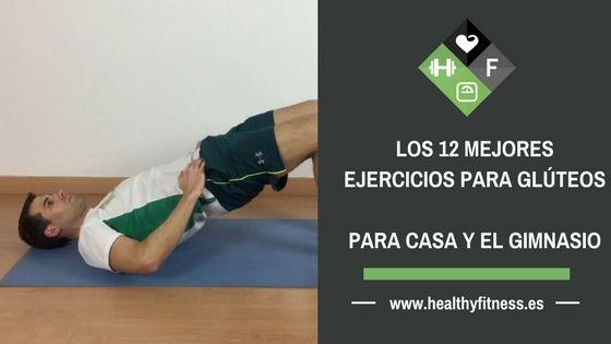 Los 12 mejores ejercicios para glúteos – Para casa y el gimnasio