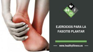 ejercicios fascitis plantar Madrid