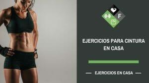 ejercicios para cintura en casa